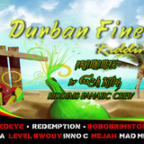 DURBAN FINEST RIDDIM MIX by GaCek Killah ((Badman and Friends Reloaded 2))