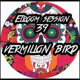 ELROOM SESSION 39 VERMILLION BIRD