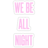 We Be All Night