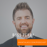 Russ Perry - Entrepreneurship, Sobriety and Building a Lifestyle That Grows Your Business