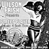Wilson Frisk Presents Street Player