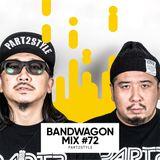 Bandwagon Mix #72 - PART2STYLE