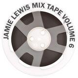 Jamie Lewis Mix Tape Volume 6