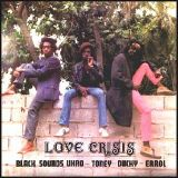Black Uhuru - Love Crisis (Vocal & Dub Showcase)