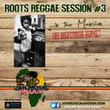 """ROOTS REGGAE SESSION#3"" in The Mansion by Selectress Aur'El [ JahMusicMansion Radio - dec. 2016]"