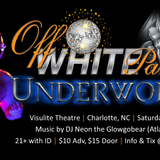 """LIVE at Just Twirl presents Off White Party """"Underworld"""", Charlotte - September 2016"""