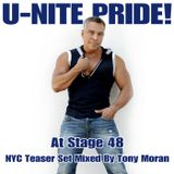 U-NITE PRIDE@ STAGE 48 Teaser set mixed by TONY MORAN