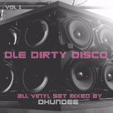 Ole Dirty Disco vol 1 - Mixed by Dhundee
