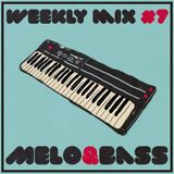 Weekly Mix #6 - Melo&Bass