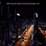 Deep Liquid Drum & Bass Rollers #43