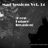 Mad Sessions Vol. 34 (Deep-Future-Invasion)