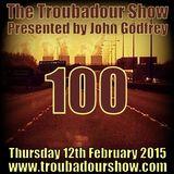 The Troubadour Show 100. February 12th 2015