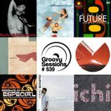 Groovy Sessions 539 2016- 08- 28 Summer Issues from the archives part 02