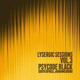 Lysergic Sessions Vol. 3  Psycode Black, Johannesburg Southafrica