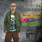 DJ John Samurai - Never loose your dance spirit