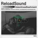 RELOAD SOUND - VALENTINES BASHMENT 2013