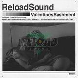 RELOAD SOUND - VALENTINES BASHMENT 2013