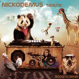NICKODEMUS Tribute & Roosticman