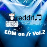 EDM on r/ Vol.2