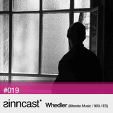 sinncast* #019 - Whedler (Illiterate Music / 909 / ES)