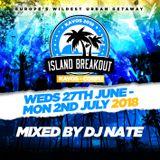 @DJNateUK Island Breakout 2018 Promo Mix