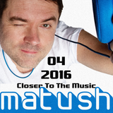 Matush_Closer To The Music_04.2016