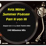 Kriz Miller - Summer Podcast Part II / III August 2013 (3-4 Deck Techno Mix) 240 Minuten