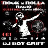 ROCK 'N' ROLLA RADIO 001 - Boy Griff w/ Martin Dibble