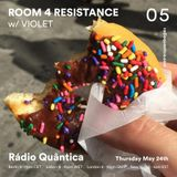 Room 4 Resistance #5 (2018-05-24) with guest mix by Violet