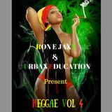 RONE JAXX & Urban Education Present Reggae Vol  4