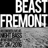 Part 1 of 2 Beast Fremont recorded live at NFBN & RVLTN Present Night Bass 5/24/16