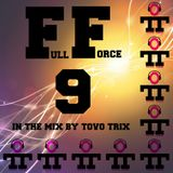 Full Force 9 in the mix by Tovo Trix 03.11.16