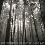 The Restless Native Release #13
