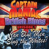 Episode 7 CMS /British Blues