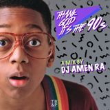DJ Amen Ra - Thank God It's the 90s