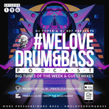 DJ Toper & DJ 007 Presents #WeLoveDrum&Bass Podcast #198
