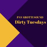Pavarotti Sound: Dirty Tuesdays
