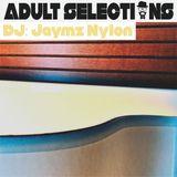 DJ Jaymz Nylon – Adult Selections #216