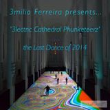 3milio Ferreira presents '3lectric Cathedral Phunkateerz' (30.12.2014)