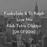 FunkySolo & Dj Ralph Live Mix @ Klub Tetris, Olsztyn [09.07.2016]