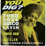 You Dig? Podcast 0913 | Compiled By Simon Ham & Diesler