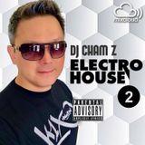 DJ CHAM Z - Electro House 2