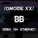 【OMOIDE-XX】 :BONUS: Eden On Ethernet MIXED BY Broken Ballrooms