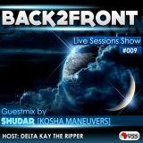 Back2Front Live Sessions Show #009 Guest Mix By Shudar [Kosha Maneuvers]