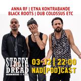 Strefa Dread 573 (Anna RF, Etna Kontrabande, Black Roots, Dub Colossus etc), 03-12-2018