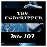 The Egotripper - Mix 107