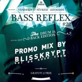 Bass Reflex #22 - Drum & Bass Promo Mix by Blisskrypt