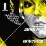 Longwave Ladies Show EIGHT