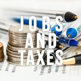Jobs and Taxes - April 16, 2018