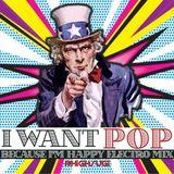 I WANT POP(BecauseI'mHappyElectroMix)